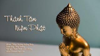 Thành tâm niệm Phật - Thùy Dương
