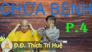 Thầy Thích Trí Huệ chữa bệnh (Phần 4) || Huyết áp cao, thấp, bệnh phụ nữ, đắng miệng...