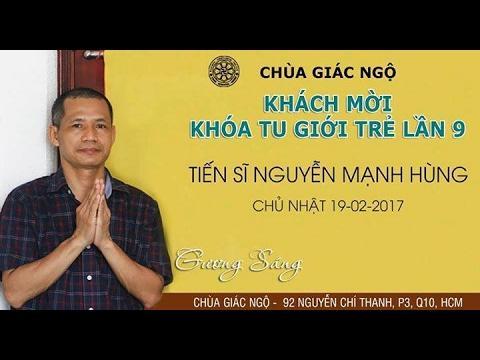 Gương Sáng Kỳ 9 - Tiến Sĩ Nguyễn Mạnh Hùng