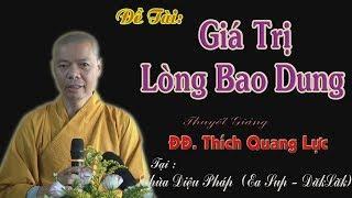 Giá Trị Lòng Bao Dung - Chùa Diệu Pháp (Đăklăk)