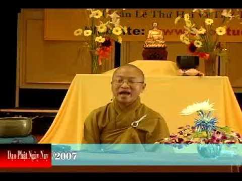 Tứ Vô Lượng Tâm: Hỷ Xả (Phần 2-2) (15/07/2007) video do Thích Nhật Từ giảng