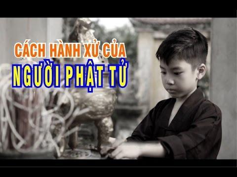 Bước đầu học Phật kỳ 33: Cách hành xử của người Phật tử