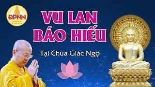 ĐẠI LỄ VU LAN BÁO HIẾU tại chùa Giác Ngộ ngày 16-8-2021