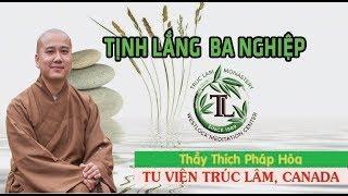 Tịnh Lắng Ba Nghiệp - Thầy Thích Pháp Hòa ( July 15, 2017 )