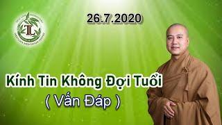 Kính Tin Không Đợi Tuổi - Thầy Thích Pháp Hòa (Tv Trúc Lâm, Ngày 26.7.2020)