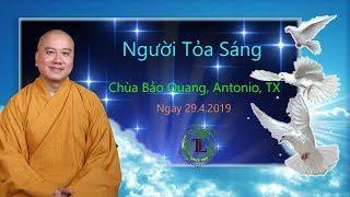 Người Tỏa Sáng  - Thầy Thích Pháp Hòa ( Chùa Bảo Quang, TX  Ngày 29.4.2019 )