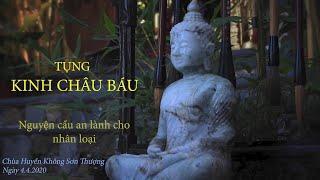 TỤNG KINH CHÂU BÁU (RATANA SUTTA) - CHÙA HUYỀN KHÔNG SƠN THƯỢNG (04/04/2020)