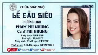 Lễ Cầu Siêu Ca sĩ PHI NHUNG (1969-2021)