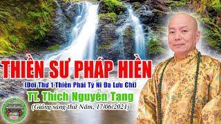 247. Thiền Sư Pháp Hiền, Nhị Tổ Thiền Phái Tỳ Ni Đa Lưu Chi | TT Thích Nguyên Tạng giảng