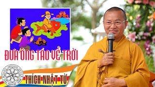 Đưa ông Táo về Trời (10/02/2010) video do Thích Nhật Từ giảng