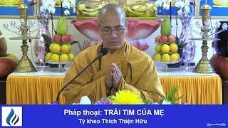 TRÁI TIM CỦA MẸ 14.05.17– TK Thích Thiện Hữu
