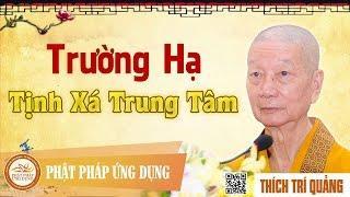Trường hạ Tịnh xá Trung Tâm - HT. Thích Trí Quảng