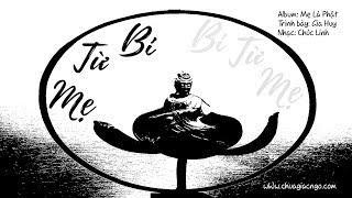 Mẹ từ bi -- Gia Huy - Nhạc Phật giáo