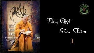Từng Giọt Sữa Thơm 1- Thầy Thích Pháp Hòa (Tu Viện Trúc Lâm, ngày 13 4 2020 )
