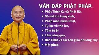 Vấn đáp Phật pháp: Phật Thích Ca và Phật Bà, gõ mõ khi tụng kinh, pháp môn niệm Phật, ...