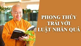 PHONG THỦY trái với LUẬT NHÂN QUẢ? | TT. Thích Nhật Từ