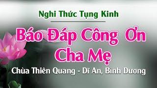 KINH BÁO ĐÁP CÔNG ƠN CHA MẸ - KINH TỤNG CÓ CHỮ - Báo Hiếu Song Thân | Thiên Quang Media