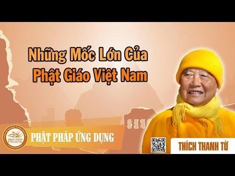 Những Mốc Lớn Của Phật Giáo Việt Nam