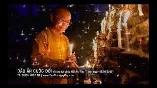 Dấu ấn cuộc đời (30/09/2008) video do Thích Nhật Từ giảng