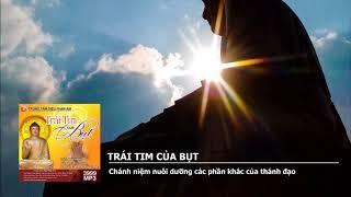 Trái Tim Của Bụt – Phật pháp căn bản – bài thứ nhất