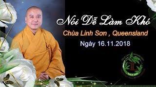 Nói Dễ Làm Khó - Thầy Thích Pháp Hòa ( Chùa Linh Sơn Qeensland, ngày 16 , 11.2018)