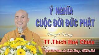 Ý Nghĩa Cuộc Đời Đức Phật