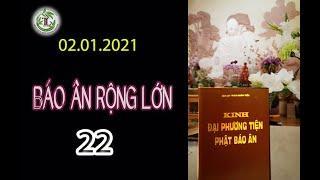 Báo Ân Rộng Lớn 22 - Thầy Thích Pháp Hòa (Tv Trúc Lâm, ngày 02.01.2021)