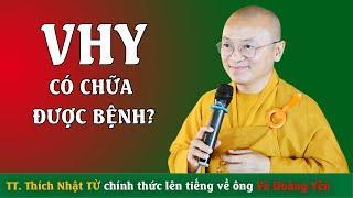TT. Thích Nhật Từ chính thức lên tiếng về Ông Võ Hoàng Yên có điều trị được bệnh?