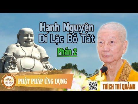 Hạnh nguyện Di Lặc Bồ tát - HT. Thích Trí Quảng - Phần 2/2