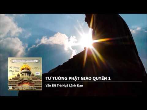 Tư Tưởng Phật Giáo Quyển 1 – Vấn Đề Trẻ Hoá Lãnh Đạo