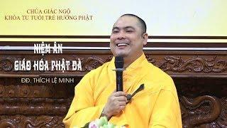 Niệm ân giáo hóa Phật Đà - ĐĐ. Thích Lệ Minh