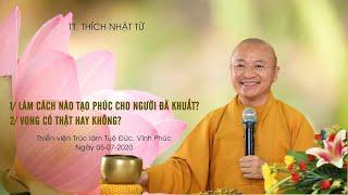 VẤN ĐÁP TẠI THIỀN VIỆN TRÚC LÂM TUỆ ĐỨC-VĨNH PHÚC 05-07-2020 - TT. THÍCH NHẬT TỪ
