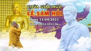 LỄ SÁM HỐI tại chùa Giác Ngộ ngày 11/04/2021