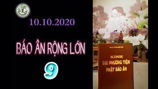 Báo Ân Rộng Lớn 9 - Thầy Thích Pháp Hòa( Tv Tây Thiên, Ngày 10.10.2020)