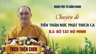 Tiền thân Đức Phật Thích Ca - Bồ Tát Hộ Minh