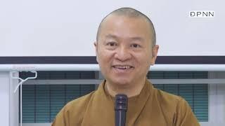 KHỔ HẠNH VÀ PHẬT HẠNH | BÀI 5 | TT. Thích Nhật Từ