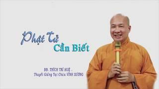 Phật tử cần biết || Đại đức Thích Trí Huệ
