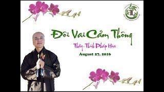 Đôi Vai Cảm Thông - Thầy. Thích Pháp Hòa (chùa Giác Lâm, Aug.27, 2016)