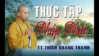 Thực tập Phật pháp - TT. Thích Quang Thạnh (Chùa Phổ Quang) 06.08.2017