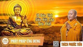 10 Đức Tính Siêu Việt Của Đức Phật