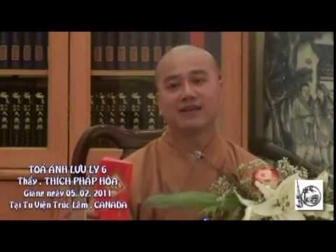 Tỏa Ánh Lưu Ly, Part 6 - Thầy Thích Pháp Hòa