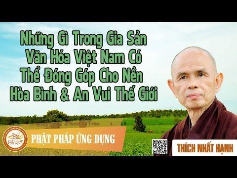 Những gì trong gia sản văn hóa Việt Nam có thể đóng góp cho nền hòa bình & an vui thế giới - full