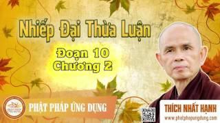 Nhiếp Đại Thừa Luận - Đoạn 10 Chương 2 - Thầy Thích Nhất Hạnh giảng