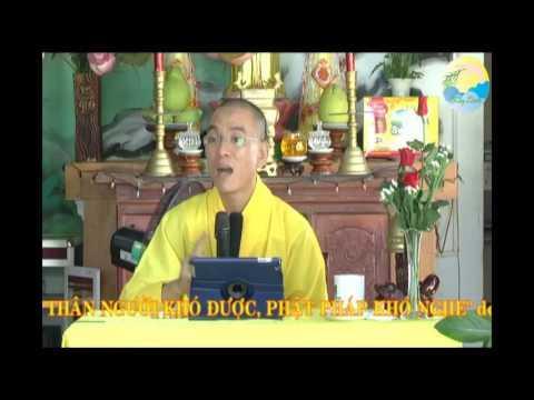 Thân Người Khó Được, Phật Pháp Khó Nghe