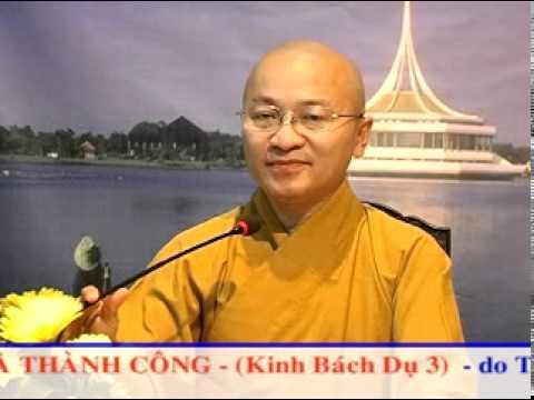 Kinh Bách Dụ 03 (Bài 10-13): Nền tảng và thành công (17/01/2011) video do TT. Thích Nhật Từ giảng