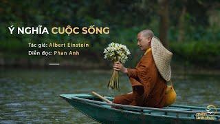 Ý nghĩa cuộc sống | Tác giả: Albert Einstein | Diễn đọc: Phan Anh