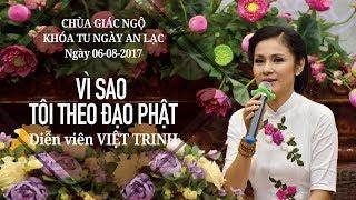 Vì sao tôi theo đạo Phật kỳ 17: Diễn viên Việt Trinh