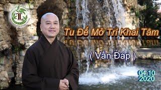 Tu Để Mở Trí Khai Tâm - Thầy Thích Pháp Hòa ( Tv Trúc Lâm, Ngày 04.10.2020 )