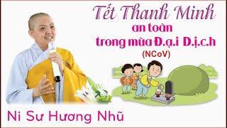 Tết Thanh Minh an toàn trong M.ù.a D.ị.c.h || Ni Sư Hương Nhũ chia sẽ rất ý nghĩa.