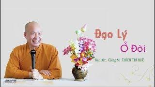 Đạo lý ở đời của người con Phật